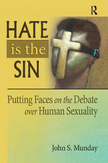 Hate is the Sin Putting Faces on the Debate over Human Sexuality book cover