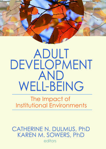 Adult Development and Well-Being The Impact of Institutional Environments book cover