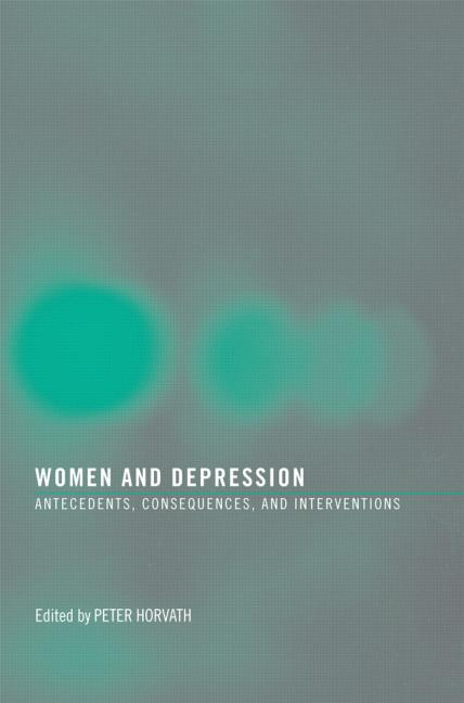 Women and Depression Antecedents, Consequences, and Interventions book cover