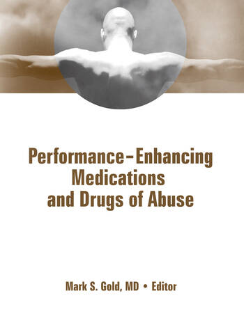 Performance Enhancing Medications and Drugs of Abuse book cover