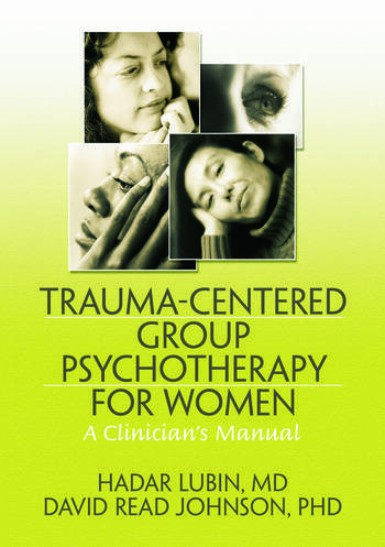 Trauma-Centered Group Psychotherapy for Women A Clinician's Manual book cover