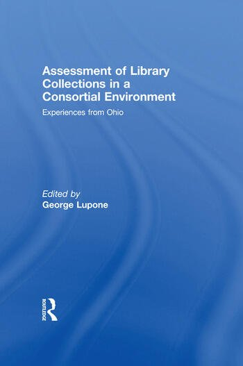 Assessment of Library Collections in a Consortial Environment Experiences From Ohio book cover
