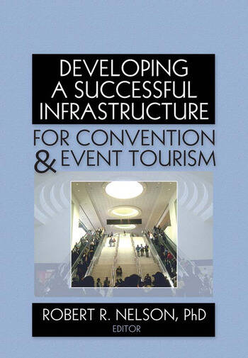 Developing a Successful Infrastructure for Convention and Event Tourism book cover