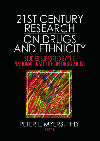 21st Century Research on Drugs and Ethnicity Studies Supported by the National Institute on Drug Abuse book cover