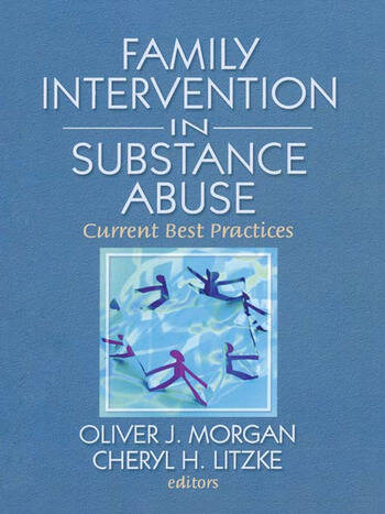 Family Interventions in Substance Abuse Current Best Practices book cover