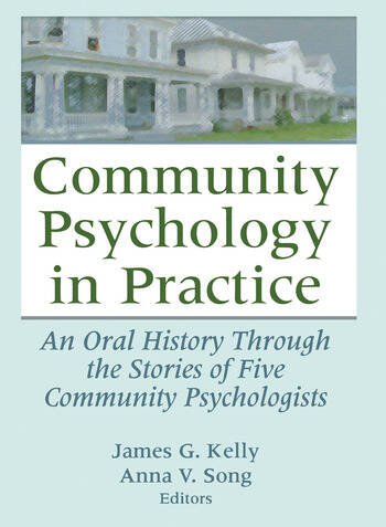 Community Psychology in Practice An Oral History Through the Stories of Five Community Psychologists book cover