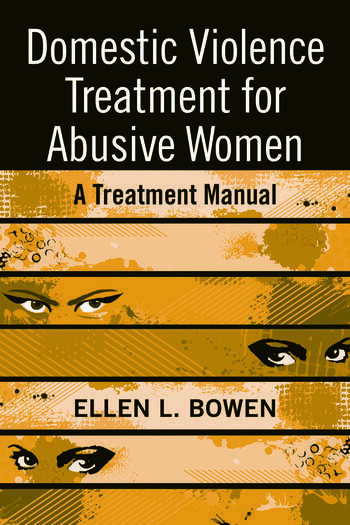 Domestic Violence Treatment for Abusive Women A Treatment Manual book cover