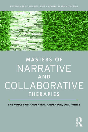 Masters of Narrative and Collaborative Therapies The Voices of Andersen, Anderson, and White book cover