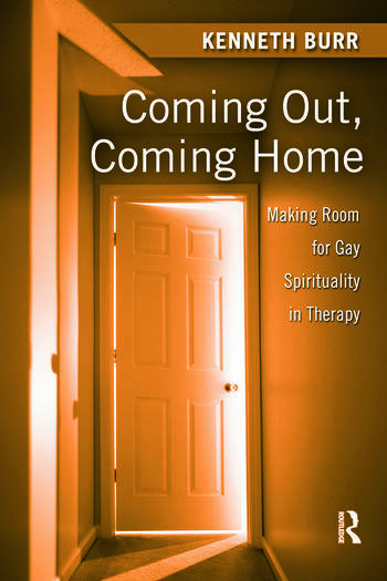 Coming Out, Coming Home Making Room for Gay Spirituality in Therapy book cover
