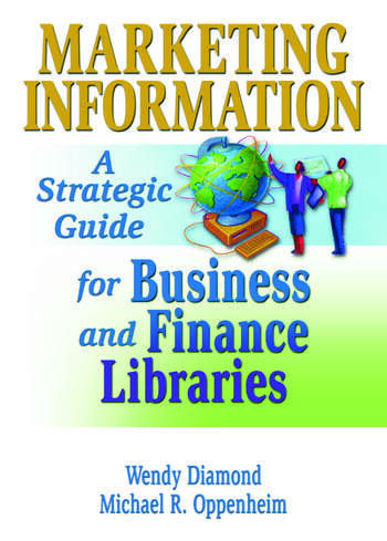 Marketing Information A Strategic Guide for Business and Finance Libraries book cover