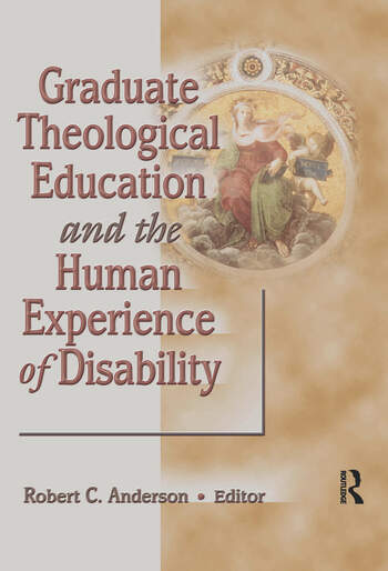 Graduate Theological Education and the Human Experience of Disability book cover