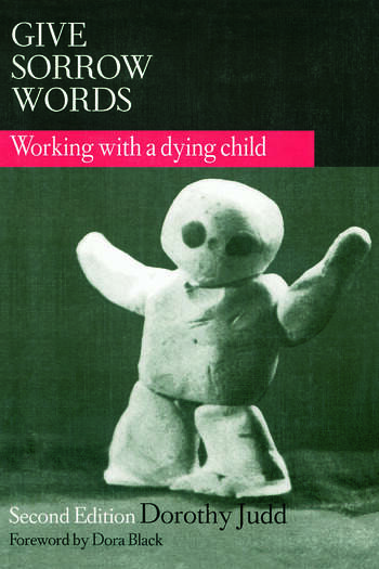 Give Sorrow Words Working With a Dying Child, Second Edition book cover