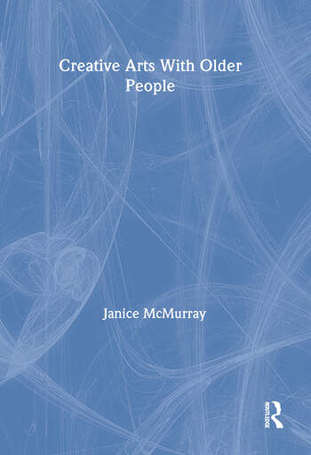 Creative Arts With Older People book cover