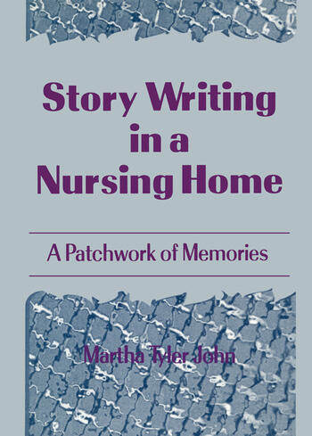 Story Writing in a Nursing Home A Patchwork of Memories book cover
