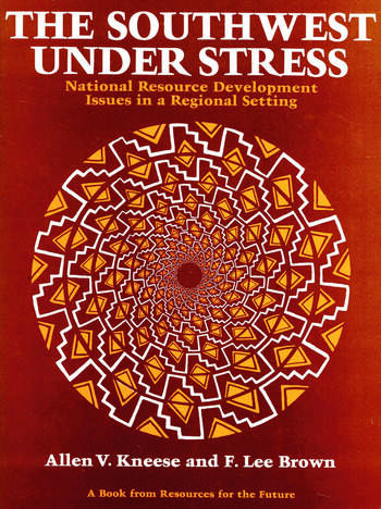 The Southwest Under Stress National Resource Development Issues in a Regional Setting book cover