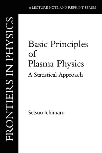 Basic Principles Of Plasma Physics A Statistical Approach book cover