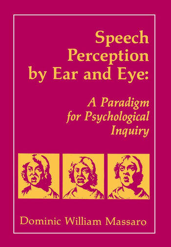 Speech Perception By Ear and Eye A Paradigm for Psychological Inquiry book cover