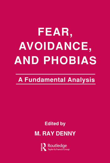 Fear, Avoidance, and Phobias A Fundamental Analysis book cover