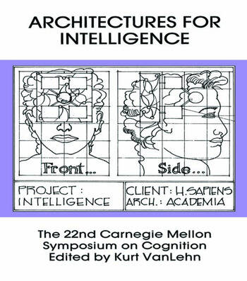 Architectures for Intelligence The 22nd Carnegie Mellon Symposium on Cognition book cover