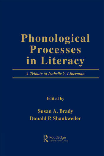 Phonological Processes in Literacy A Tribute to Isabelle Y. Liberman book cover