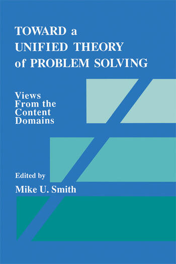 Toward a Unified Theory of Problem Solving Views From the Content Domains book cover