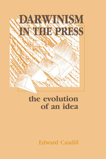 Darwinism in the Press the Evolution of An Idea book cover