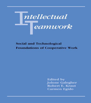 Intellectual Teamwork Social and Technological Foundations of Cooperative Work book cover