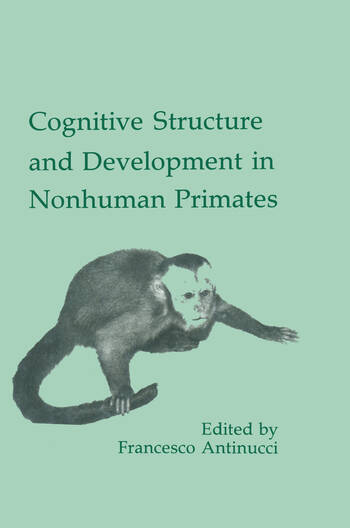 Cognitive Structures and Development in Nonhuman Primates book cover