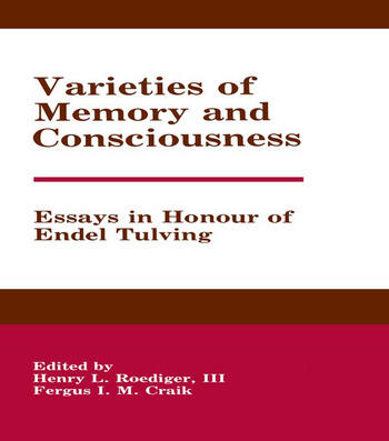 Varieties of Memory and Consciousness Essays in Honour of Endel Tulving book cover