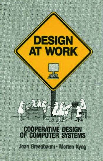 Design at Work Cooperative Design of Computer Systems book cover