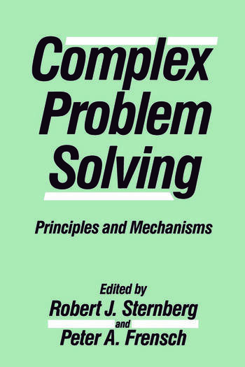 Complex Problem Solving Principles and Mechanisms book cover
