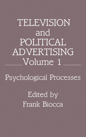 Television and Political Advertising Volume I: Psychological Processes book cover