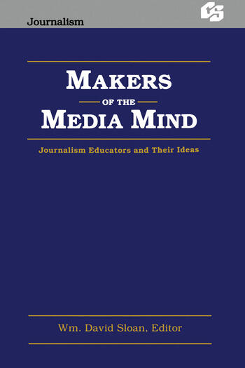 Makers of the Media Mind Journalism Educators and their Ideas book cover