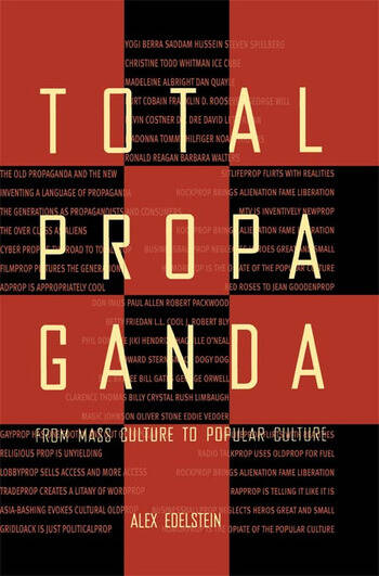 Total Propaganda From Mass Culture To Popular Culture book cover