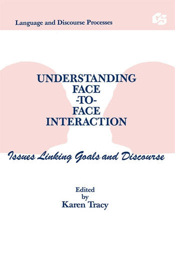 Understanding Face-to-face Interaction Issues Linking Goals and Discourse book cover