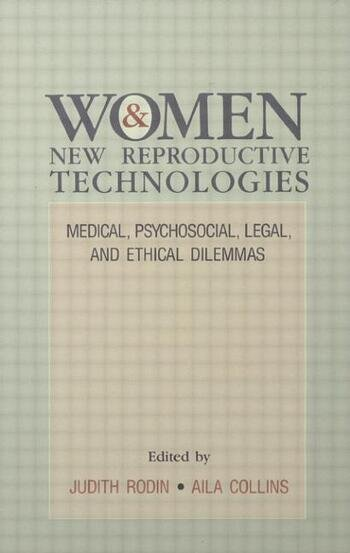Women and New Reproductive Technologies Medical, Psychosocial, Legal, and Ethical Dilemmas book cover