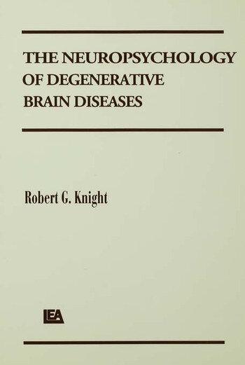 The Neuropsychology of Degenerative Brain Diseases book cover