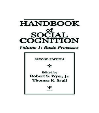 Handbook of Social Cognition Volume 1: Basic Processes book cover