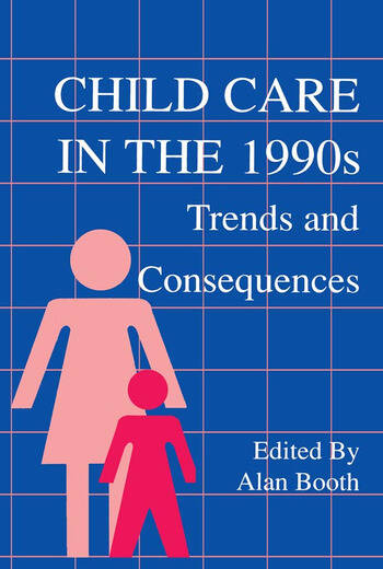 Child Care in the 1990s Trends and Consequences book cover