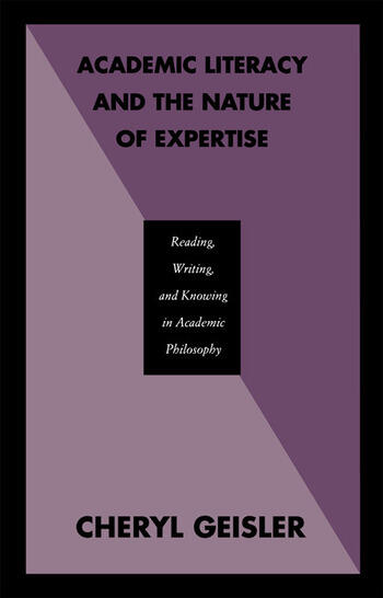 Academic Literacy and the Nature of Expertise Reading, Writing, and Knowing in Academic Philosophy book cover