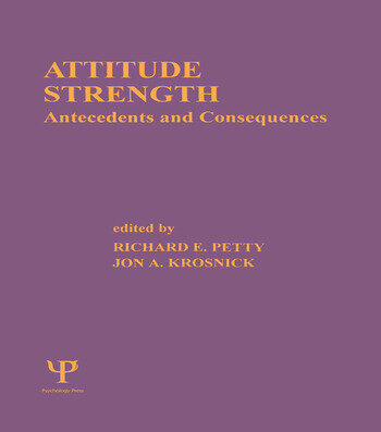 Attitude Strength Antecedents and Consequences book cover