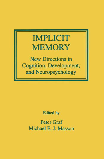 Implicit Memory New Directions in Cognition, Development, and Neuropsychology book cover