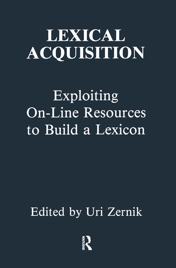 Lexical Acquisition Exploiting On-line Resources To Build A Lexicon book cover