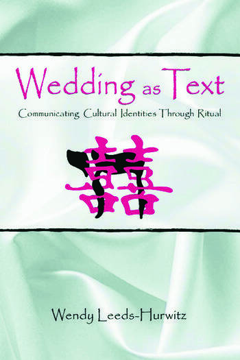 Wedding as Text Communicating Cultural Identities Through Ritual book cover