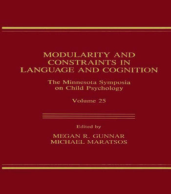Modularity and Constraints in Language and Cognition The Minnesota Symposia on Child Psychology, Volume 25 book cover