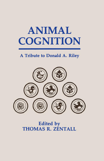 Animal Cognition A Tribute To Donald A. Riley book cover