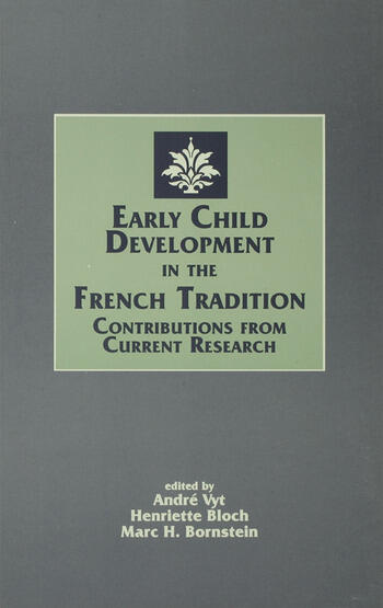 Early Child Development in the French Tradition Contributions From Current Research book cover