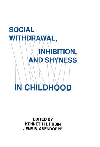 Social Withdrawal, inhibition, and Shyness in Childhood book cover