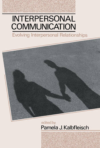 Interpersonal Communication Evolving Interpersonal Relationships book cover