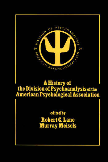 A History of the Division of Psychoanalysis of the American Psychological Associat book cover